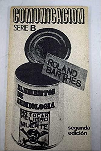 Elementos de semiología, de Roland Barthes. Semiótica. Signos. Icónos. Símbolos. Significado, significante y referente.
