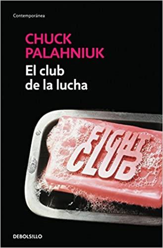 El club de la lucha de Chuck Palahniuk.