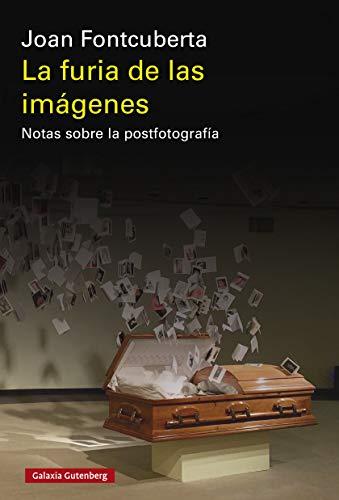 Libro. La furia de las imágenes de Joan Fontcuberta.