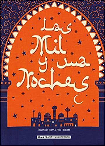 Recopilación de cuentos. Las mil y una noches. Traducciones y recopilaciones de Antoine Galland o Richard Francis Burton.