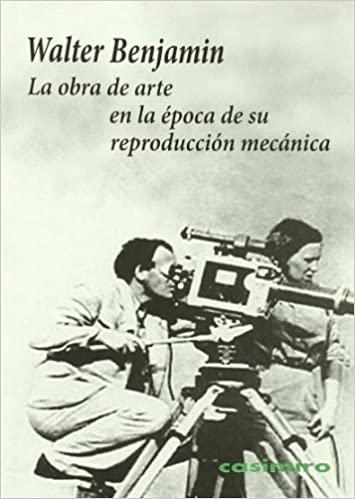 La obra de arte en la época de su reproducción mecánica. Walter Benjamin