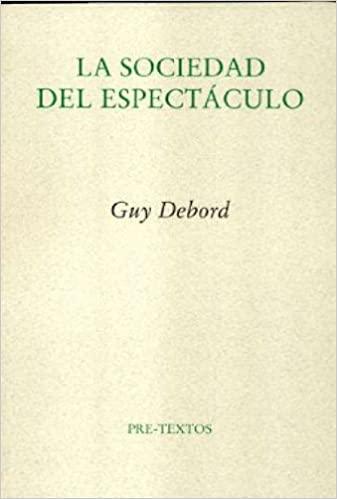 Libro. La sociedad del espectáculo de Guy Debord.