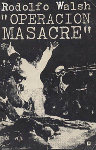Obra de no ficción. Operación Masacre de Rodolfo Walsh es un ejemplo de género de no ficción.