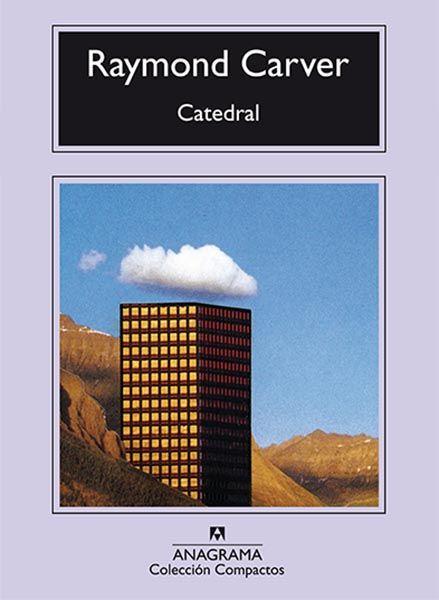 Portada libro. Catedral, edición ANAGRAMA. Cuentos y Literatura minimalista. Raymond Carver