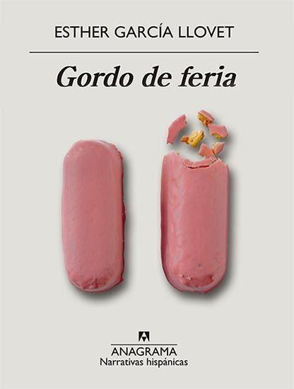 Portada novela Gordo de Feria de la autora Esther García Llovet