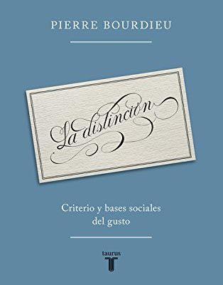 Portada de La distinción, criterio y bases sociales del gusto del sociólogo Pierre Bourdieu. El habitus